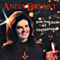 The Miracle of Christmas — Anita Bryant