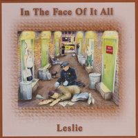 In the Face of It All — Leslie