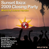 Sunset Ibiza: 2009 Closing Party — Duane Harden, Da Groove Doctors