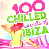 100 Chilled Sounds of Ibiza — сборник