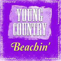 Beachin' - Single — Young Country Hits