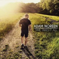 Time Takes It All — Adam Noreen