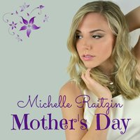 Mother's Day — Michelle Raitzin