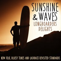 Sunshine & Waves Longboarders Delights — сборник