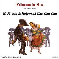 Hollywood Cha-Cha-Cha & Hi-Fiësta — Edmundo Ross and His Orchestra