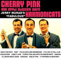 Cherry Pink And Apple Blossom White — Jerry Murad's Harmonicats