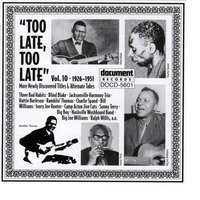 Too Late, Too Late Vol. 10 (1926-1951) — Various Artists - Document Records