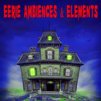 Eerie Ambiences & Elements — The Hollywood Edge Sound Effects Library