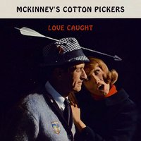 Love Caught — McKinney's Cotton Pickers