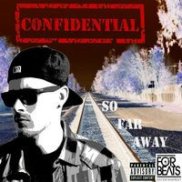 So Far Away — Confidential