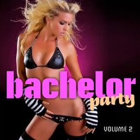 The Best Bachelor Party Vol. 2 — Bachelor Party