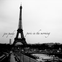 Paris In The Morning — Joe Purdy
