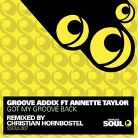 Got My Groove Back — Annette Taylor, Groove Addix