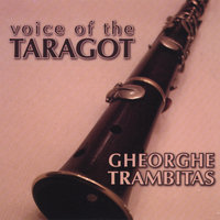 Voice of the Taragot — Gheorghe Trambitas