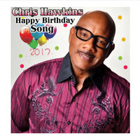 Chris Hawkins Happy Birthday Song — Chris Hawkins