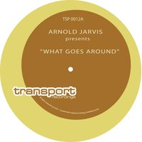What Goes Around — Arnold Jarvis