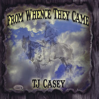 From Whence They Came — Tj Casey