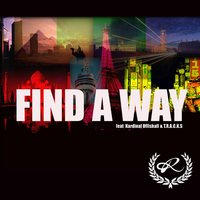 Find a Way — Kardinal Offishall, Ro Dolla, T.R.A.C.K.S