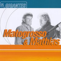 Gigantes — Matogrosso & Mathias, Matogrosso and Mathias