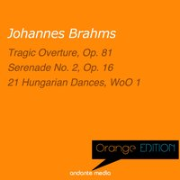 Orange Edition - Brahms: Serenade No. 2, Op. 16 & 21 Hungarian Dances, WoO 1 — Иоганнес Брамс, Andre Jouve, Württemberg State Opera Orchestra Stuttgart, André Jouve, Württemberg State Opera Orchestra Stuttgart