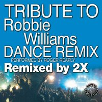Tribute to Robbie Williams — Roger Reaply