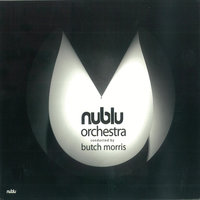 Nublu Orchestra conducted by Butch Morris — Nublu Orchestra