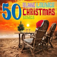 50 Relaxing Lounge Christmas Songs — сборник