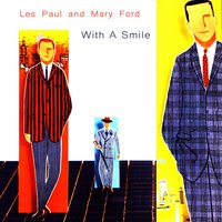 With a Smile — Les Paul & Mary Ford