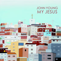My Jesus — John Young