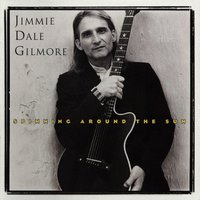 Spinning Around The Sun — Jimmie Dale Gilmore