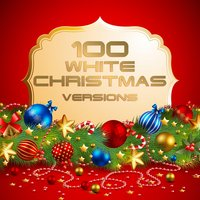 100 White Christmas Versions — Irving Berlin