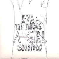 The Things A Girl Should Do — Eva