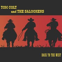 Back to the West — Tom Colt & the Salooners
