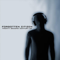 Twenty Second Century - EP — Forgotten Citizen