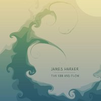 The Ebb and Flow — James Harker