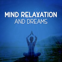 Mind Relaxation and Dreams — Lucid Dreaming World-Collective Unconscious Mind