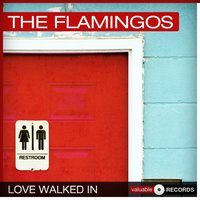 Love Walked in — The Flamingos