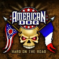 Hard On The Road — American Dog