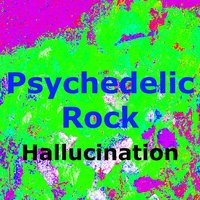 Psychedelic Rock — Hallucination