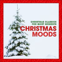 Christmas Moods: Christmas Classics for Quiet Moments — сборник