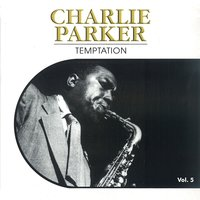 Temptation, Vol. 5 — Charlie Parker