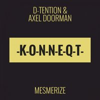 Mesmerize — Axel Doorman, D-Tention, D-Tention & Axel Doorman