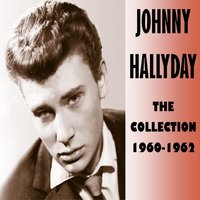 The Collection 1960-1962 — Johnny Hallyday