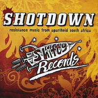 Shotdown - Resistance Music from Apartheid South Africa — сборник