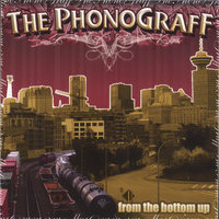 From the bottom up. — The Phonograff