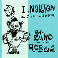 I, Norton - An Opera In Real Time — Gino Robair