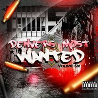 Denvers Most Wanted Vol 6 — Denvers Most Wanted