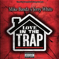 Love in the Trap — Jerry White, Mike Bandz