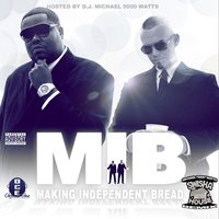 M.I.B. (Making Independent Bread) — Paul Wall, D-Boss