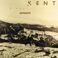 A nos amours — Kent